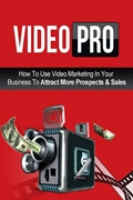 Video Pro: How To Use Video Marketing In Your Business